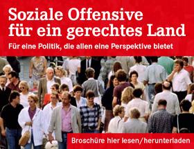 Soziale Offensive für ein gerechtes Land. Broschüre hier downloaden.